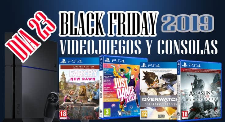 BLACK FRIDAY 2019 JUEGOS Y CONSOLAS DIA 23