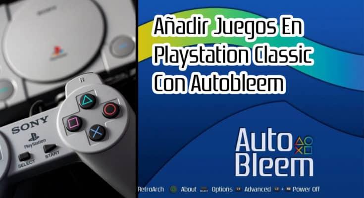 Añadir Juegos En Playstation Classic Con Autobleem