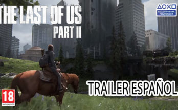 TRAILER OFICIAL ESPAÑOL THE LAST OF US 2
